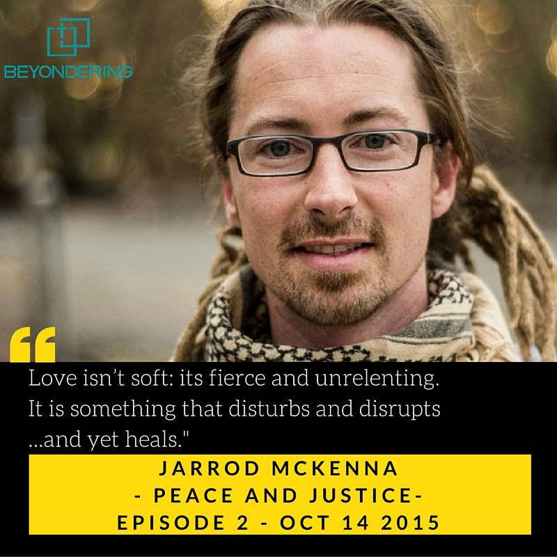 Podcast 2: Peace and Justice – Beyond Ourselves