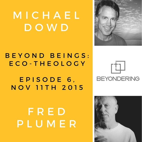Episode 6 – Beyond Beings – Eco-Theology