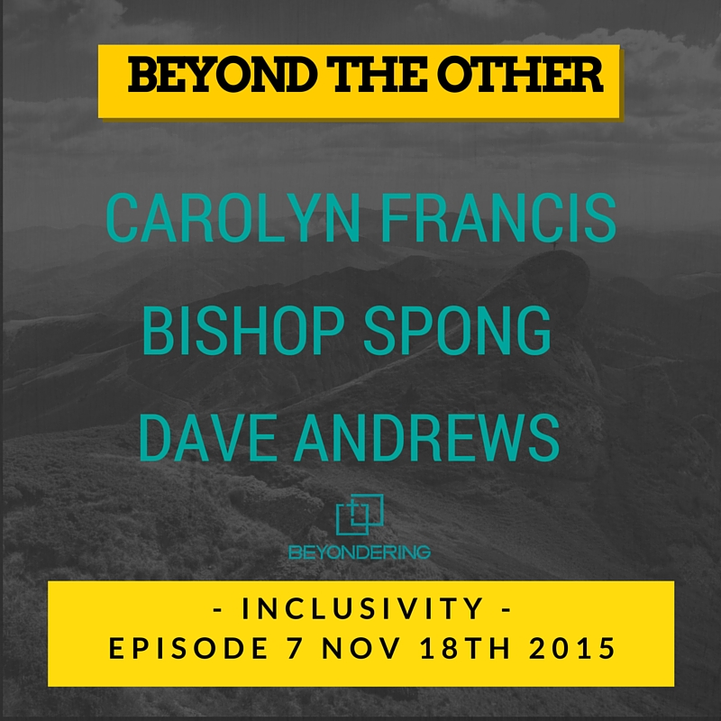 Episode 7 – Beyond The Other – Inclusivity