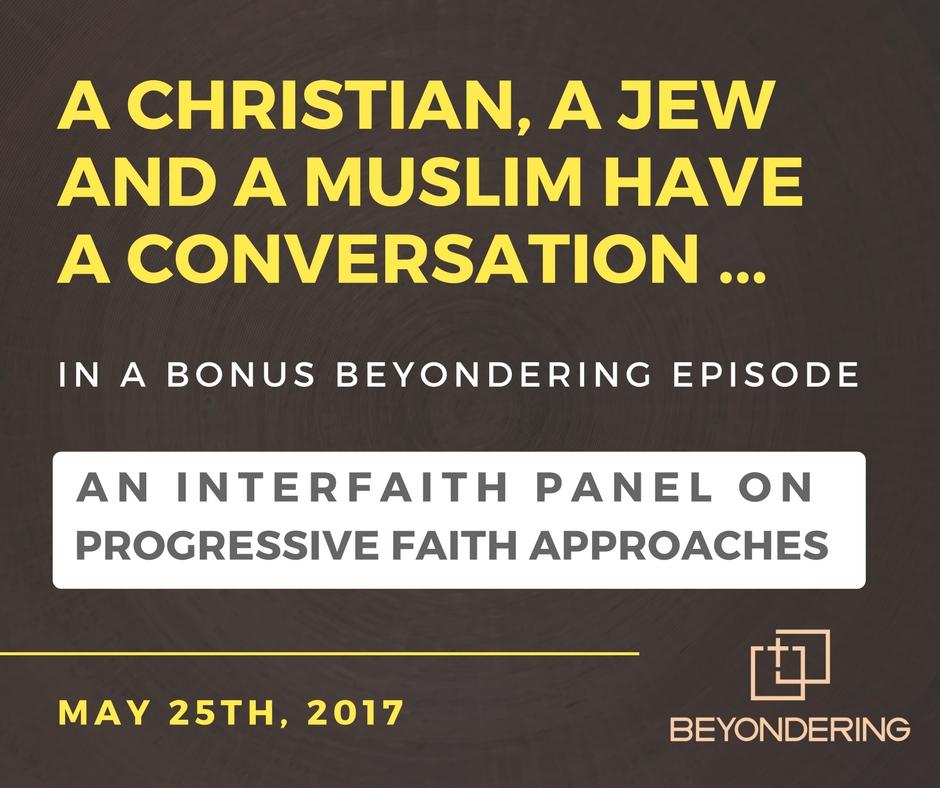 Episode Bonus – Interfaith Panel on Progressive Faith