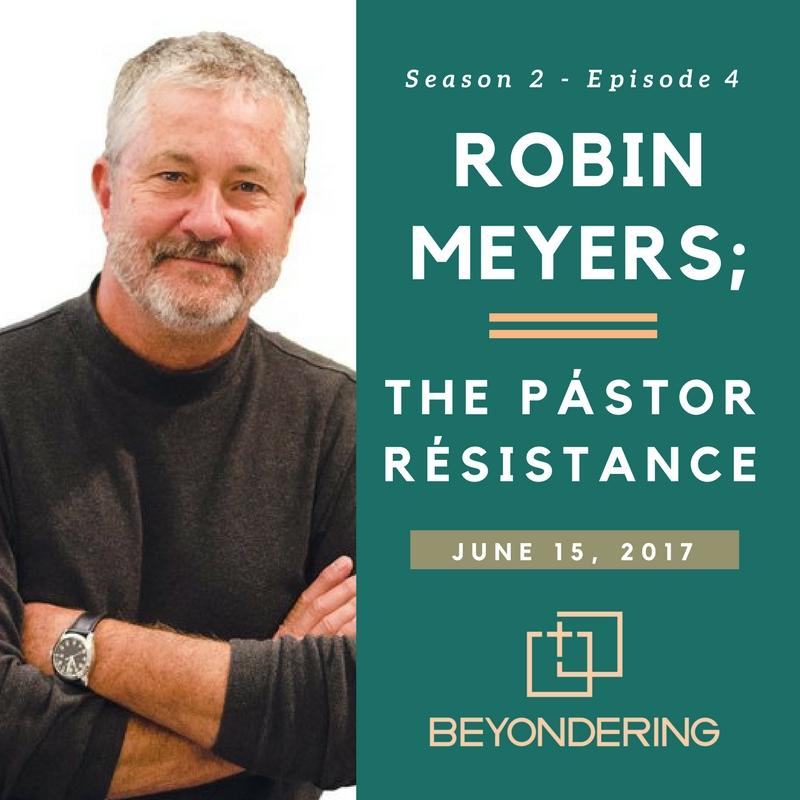 Episode 2.4– Robin Meyers: The Pástor Résistance
