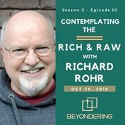 Episode 2.10 – Contemplating the rich and raw with Richard Rohr
