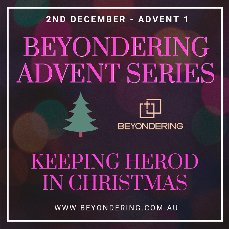 Advent Episode 1 – Keeping Herod in Christmas